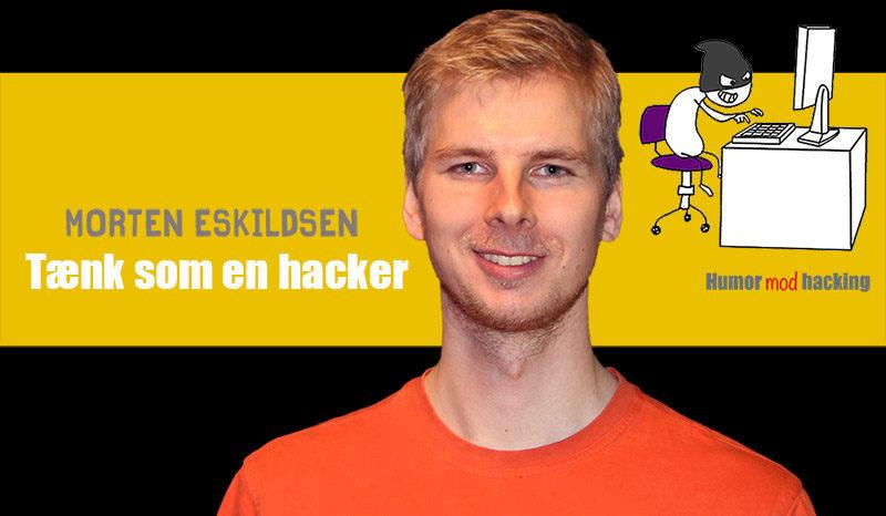Tænk som en hacker med Morten Eskildsen og Humor mod hacking